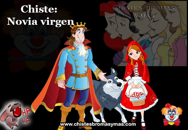 Chiste: Novia  virgen, una vez el Príncipe Azul estaba buscando esposa, y quería una esposa virgen   Fue con Rapunzel le preguntó y ella dijo que si.
