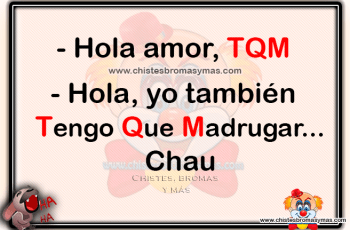 Hola amor TQM - Chistes gràficos divertidos originales
